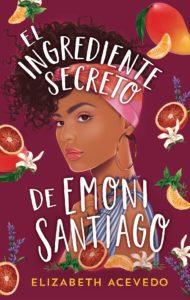 Libro el ingrediente secreto de Emoni Santiago de Elisabeth Acevedo