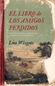Libro El libro de los amigos perdidos de Lisa Wingate